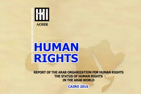 Arab Organization for Human Rights (AOHR)  Launches the English version of the 30thAnnual Report  The Status of Human Rights in the Arab World  2015 – 2016